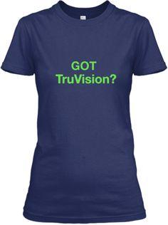 Got TruVision Tee Shirt
