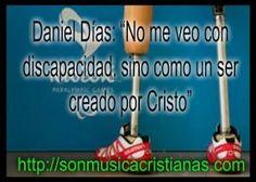 "Daniel Días: ""No me veo con discapacidad, sino como un ser creado por Cristo"" –…"