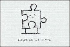 Everyone Fits In Somewhere Inspirational Drawing