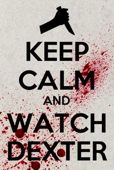 Keep Calm and Watch Dexter.My hubs finally caught up to me.Now we can finally finish season 8 Keep Calm And Love, My Love, Michael C Hall, Keep Calm Quotes, Dexter Morgan, Film Serie, Serial Killers, Best Shows Ever, Favorite Tv Shows