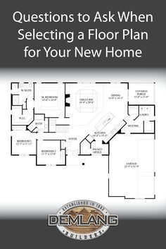 Questions to Ask When Selecting a Floor Plan for Your New Home  |  Demlang Builders Inc.