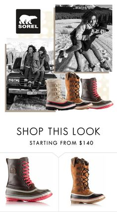 """""""Introducing the 2015 Winter Collection from SOREL"""" by sorelfootwear ❤ liked on Polyvore featuring SOREL"""