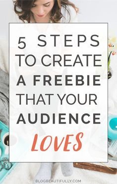 Grow your email list like WHOA! Use these 5 simple steps to create an opt-in freebie your audience LOVES! via Blog Beautifully