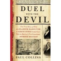 Duel with the Devil is acclaimed historian Paul Collins' remarkable true account of a stunning turn-of-the-19th century murder and the t...