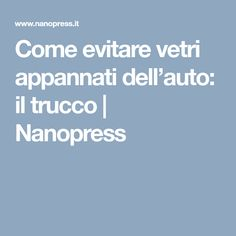 Come evitare vetri appannati dell'auto: il trucco   Nanopress