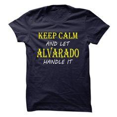 (Tshirt Best Tshirt) Keep Calm and Let ALVARADO Handle It TA Shirt design 2016 Hoodies Tees Shirts
