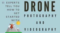 Best Beginner Tips From 11 Drone Experts Drone Technology, Technology Articles, Drone Photography, Photo Tips, Videography, Infographic, How To Get, Drones, Infographics