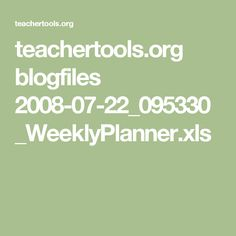 teachertools.org blogfiles 2008-07-22_095330_WeeklyPlanner.xls