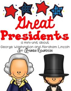 Great Presidents {a mini-unit about George Washington and Abraham Lincoln} This unit is great for teaching about the presidents independently and later comparing the two.  Mini-books, crafts, timelines, and much more!
