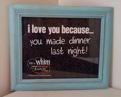 $15 dry erase board; teal dry-brushed frame; dark gray and black patterned fabric behind message board; I Love You Because...