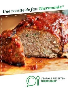Meatloaf by A fan recipe to find in the meat category on www.espace-recett …, by Thermomix®. Classic Meatloaf Recipe Easy, Easy Meatloaf Recipe With Bread Crumbs, Meat Loaf Recipe Easy, Low Carb Marmelade, Beef Meatloaf Recipes, Quick Easy Meals, Food Network Recipes, Mini, Recipes
