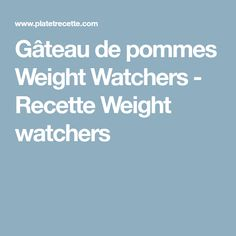 Gâteau de pommes Weight Watchers - Recette Weight watchers