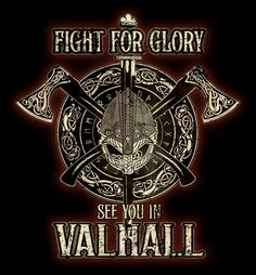 Fight for Glory See You in Valhalla Art Viking, Rune Viking, Viking Life, Viking Warrior, Norse Mythology Tattoo, Norse Tattoo, Viking Tattoos, Norse Pagan, Norse Symbols