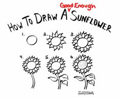 How To Draw A Good Enough Sunflower Http Jeannelking