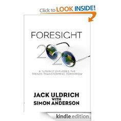 Foresight 2020: A Futurist Explores the Trends Transforming Tomorrow