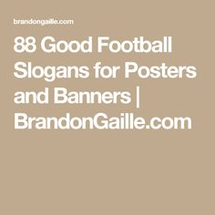 Here is a list of the 101 most catchy team building slogans ever created. A good slogan is essential to rallying team members around a sole purpose or goal. These team building slogans will help Football Slogans, Football Banner, Football Spirit, Football Cheer, Football Quotes, Youth Football, Football Season, Football Posters, Football Stuff