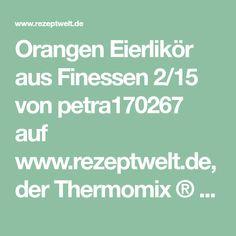 Orangen Eierlikör aus Finessen 2/15 von petra170267 auf www.rezeptwelt.de, der Thermomix ® Community