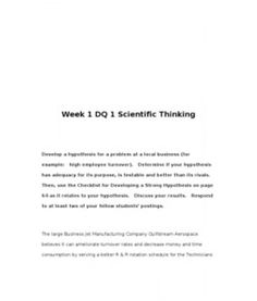 Week 1 DQ 1 Scientific Thinking    Develop a hypothesis for a problem at a local business (for example: high employee turnover). Determine if your hypothesis has adequacy for its purpose, is testable and better than its… (More)