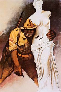 Italy, 1944, Artist: Gino Boccasile. Anti-Black propaganda card showing a black American corporal offering the Venus de Milo for two dollars. A supporter of Benito Mussolini, Boccasile produced propaganda material for the government including several racist and anti-Semitic posters. After the war he was imprisoned and tried for collaborating with the Fascists and although acquitted, he remained an outcast. (H.A. Friedman, Race as a Military Propaganda Theme)