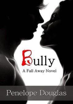 Charlando A Gusto - Bully - Serie Fall Away 01 - Penelope Douglas  http://www.charlandoagusto.com/2015/03/bully-serie-fall-away-01-penelope.html #Libros #Portadas