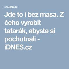 Jde to i bez masa. Z čeho vyrobit tatarák, abyste si pochutnali - iDNES.cz