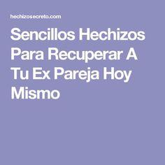 Sencillos Hechizos Para Recuperar A Tu Ex Pareja Hoy Mismo Tabata, Wicca, Relationships, Tumblr, Pretty, Frases, Prayer For Love, Life Goes On, Tabata Workouts