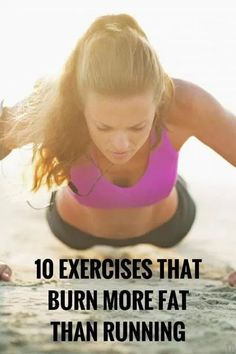 Fancy | 10 Exercises That Burn More Fat Than Running