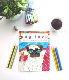 Pug Love: A (mostly) Pug Coloring Book // available at Amazon & Chickenpantsstudio.etsy.com