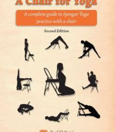 This Book Contains Over 350 Photos Of 72 Poses And Practice Tips Using A Backless Chair Eyal Shifroni Is Senior Iyengar Yoga Instructor Resides