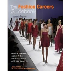 Great book to read if you ever thought about attending a Fashion design school.  Very introductory to the fashion design world, but a great read with lots of pictures.    http://www.amazon.com/Fashion-Careers-Guidebook-Career-Industry/dp/0764146904/ref=sr_1_1?s=books=UTF8=1342709471=1-1=fashion+careers+guidebook