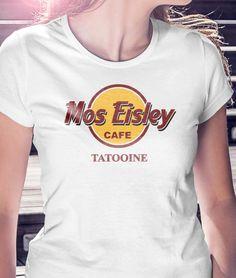 Mos Eisley Cafe Tattoine | Star Wars Women's T-Shirt by TrendingShirts on Etsy https://www.etsy.com/listing/225625575/mos-eisley-cafe-tattoine-star-wars
