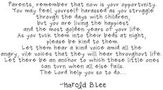 Harold B. Lee {this one made me cry today. bedtime will be different tonight than last night.}