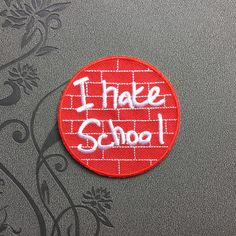 I hate School Patch Individuality Hat patches Punk patches Embroidered Iron-On Patches sew on patches