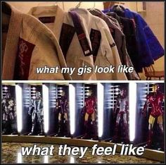 what my Martial arts uniforms feel like on me or in my closet :)
