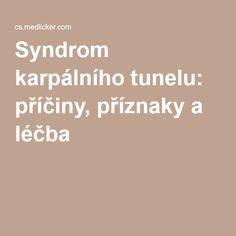 Syndrom karpálního tunelu: příčiny, příznaky a léčba Nordic Interior, Math, Anatomy, Math Resources, Mathematics