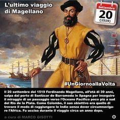 20 settembre 1519: lultimo viaggio di Magellano  Immaginate di vivere pochi anni dopo Cristoforo Colombo. Il mondo per un europeo è ancora sconosciuto. Se foste un navigatore la più importante impresa a compiere sarebbe raggiungere le Indie senza dover circumnavigare le coste africane. Lo stesso Colombo raggiunse le Americhe credendo di aver raggiunto le coste asiatiche. Così Ferdinando Magellano sostenuto dal re Carlo V il 20 settembre del 1519 salpò dal porto di Sanlúcar de Barrameda in…