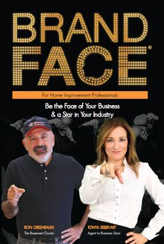 Ron Greenbaum, The Basement Doctor, co-authored BrandFace for Home Improvement Professionals with Tonya Eberhart.