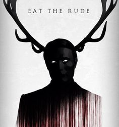 #hannibal Eat the rude
