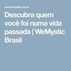 Descubra quem você foi numa vida passada | WeMystic Brasil