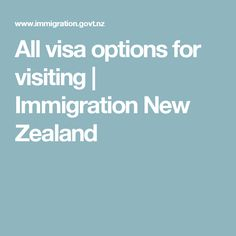 All visa options for visiting | Immigration New Zealand