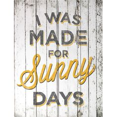 Click Wall Art I Was Made For Sunny Days Textual Art & Reviews | Wayfair