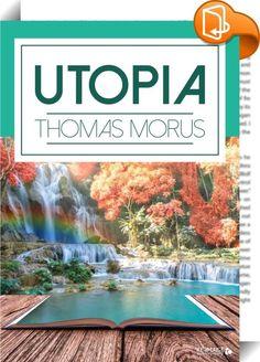 """Utopia    ::  Utopia ist der Titel eines 1516 von Thomas Morus in lateinischer Sprache verfassten philosophischen Dialogs. Die Schilderung einer fernen """"idealen"""" Gesellschaft gab den Anstoß zum Genre der Sozialutopie. (Quelle Wikipedia)"""
