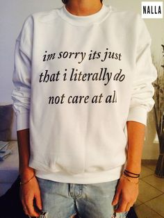 I'm sorry it's just that i literally do not care at by Nallashop
