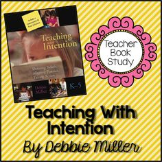 Summer Book Study for Teachers Debbie Miller's Teaching with Intention!