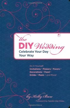 The DIY Wedding: Celebrate Your Day Your Way ** You can get more details by clicking on the image.