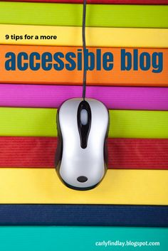 9 ways to make your blog more accessible for people with disabilities.