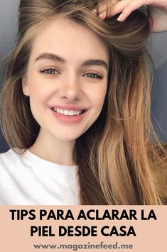 Tips para aclarar la piel desde casa - Care - Skin care , beauty ideas and skin care tips Beauty Care, Beauty Skin, Health And Beauty, Beauty Hacks, Hair Beauty, Beauty Ideas, Healthy Beauty, Beauty Tips For Face, Natural Beauty Tips