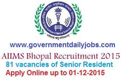 AIIMS BHOPAL RECRUITMENT 2015 SENIOR RESIDENTS VACANCY ~ Government Daily Jobs