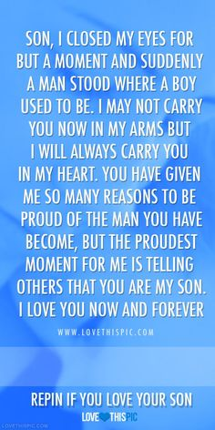 You may not feel much love from all those in your life Jacob but I'm glad you tell me you know I do and your happy I make it a point to show you. I know how much it hurts to have a parent or step parent act like you don't exist just because they think they are perfect and you should be the one making them feel loved when no it's our job to make you feel our love. I love you very much.