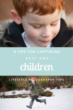 Lifestyle Photography: 8 Tips for Capturing your Own Children